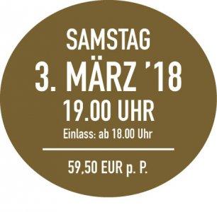 Samstag, 3. März 2018, 19.00 Uhr - Einlass 18 Uhr - Preis 59,50 € p.P.